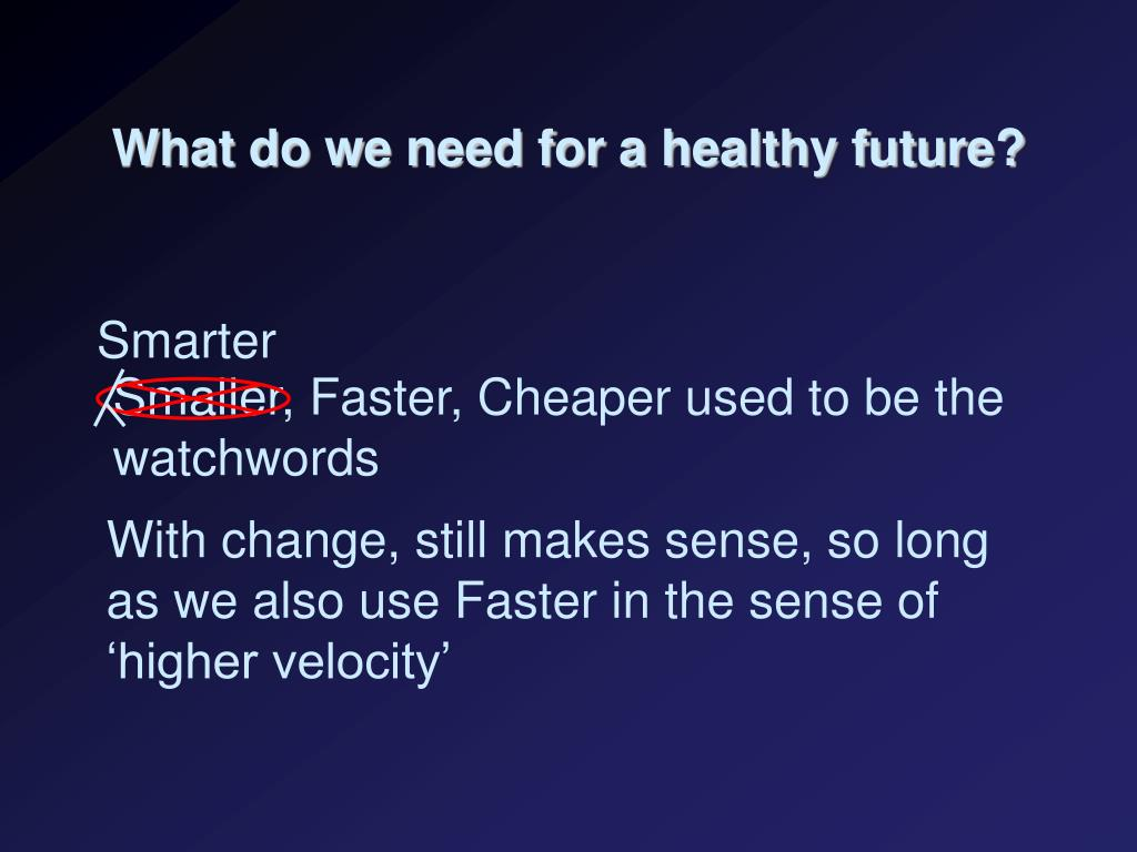 What do we need for a healthy future?