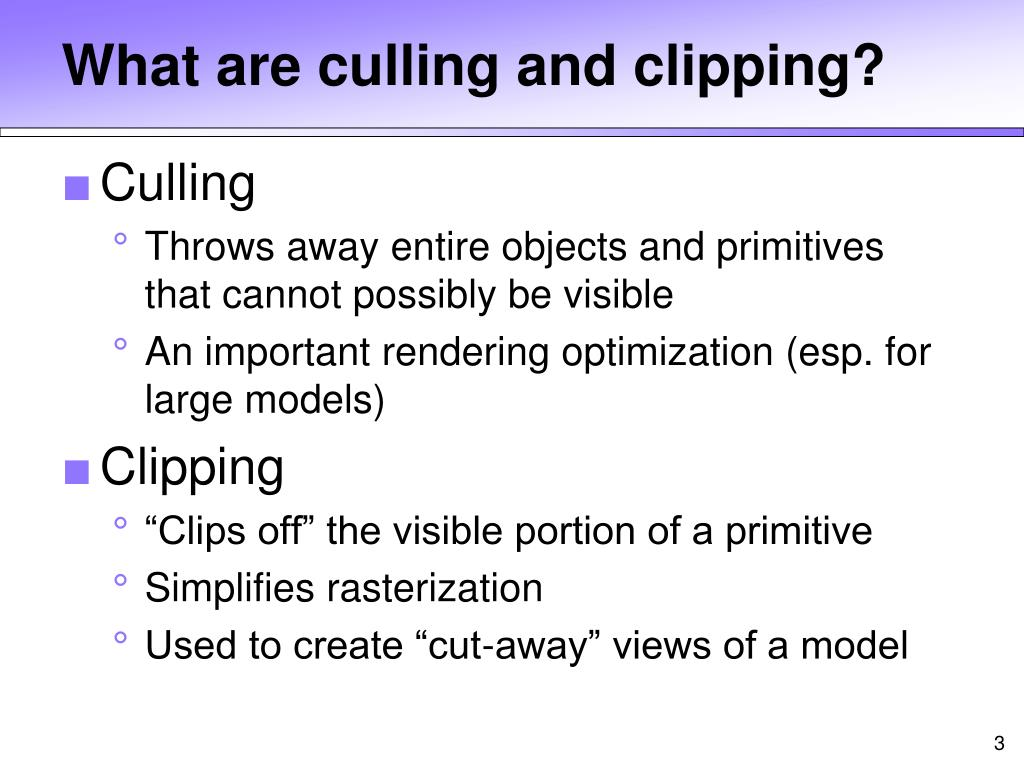 What are culling and clipping?
