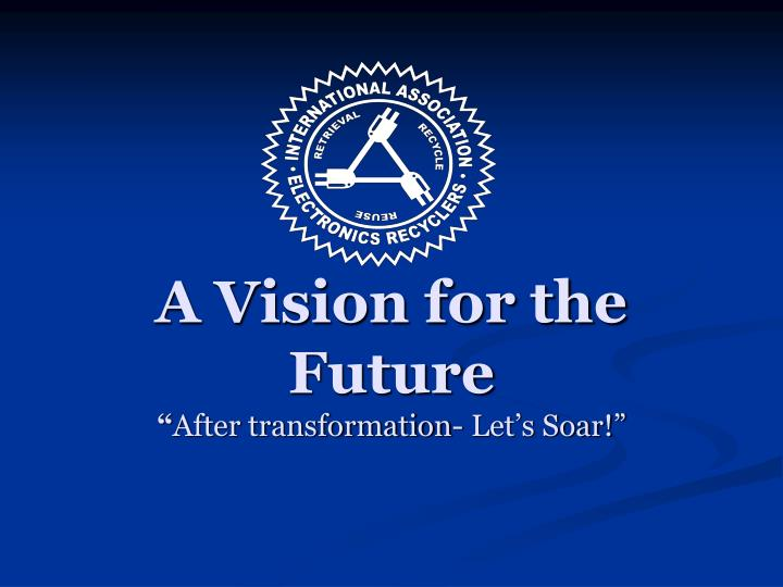 A vision for the future after transformation let s soar