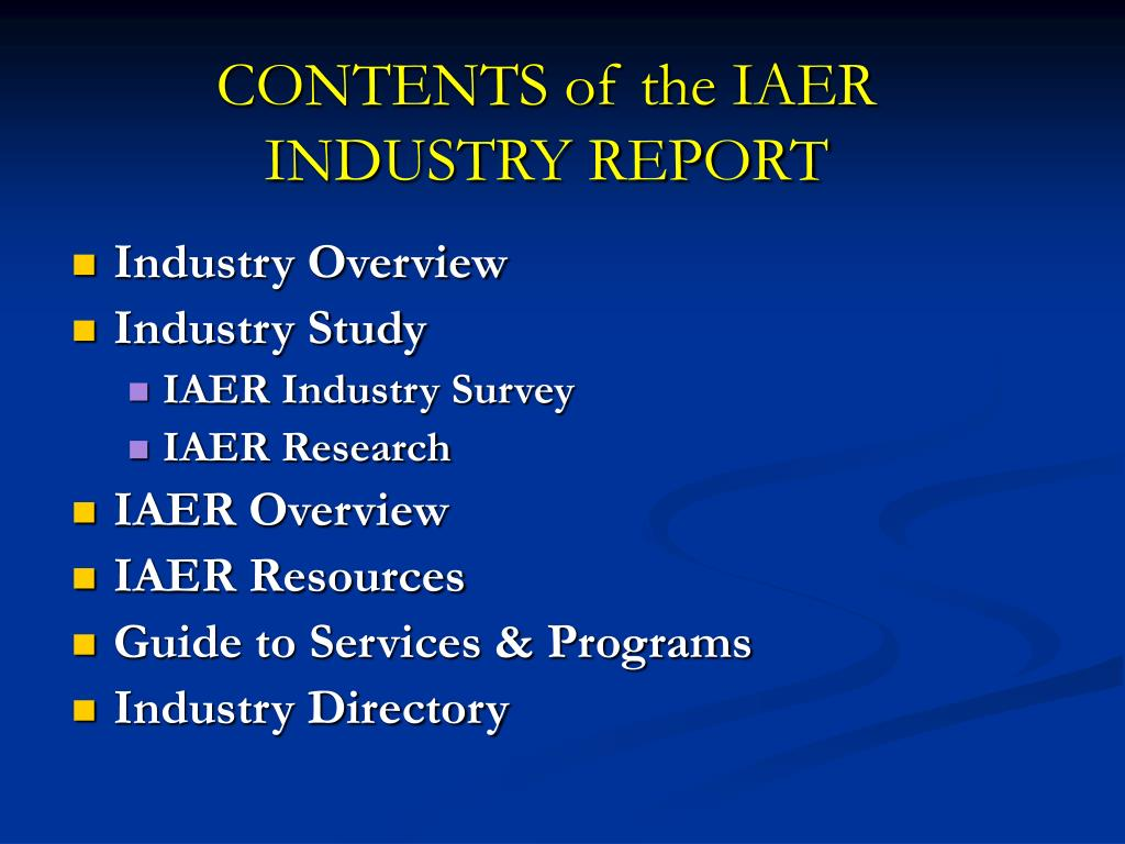 CONTENTS of the IAER INDUSTRY REPORT
