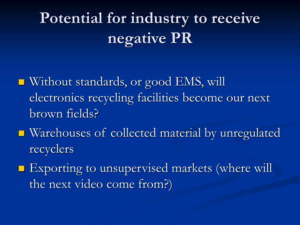 Potential for industry to receive negative PR