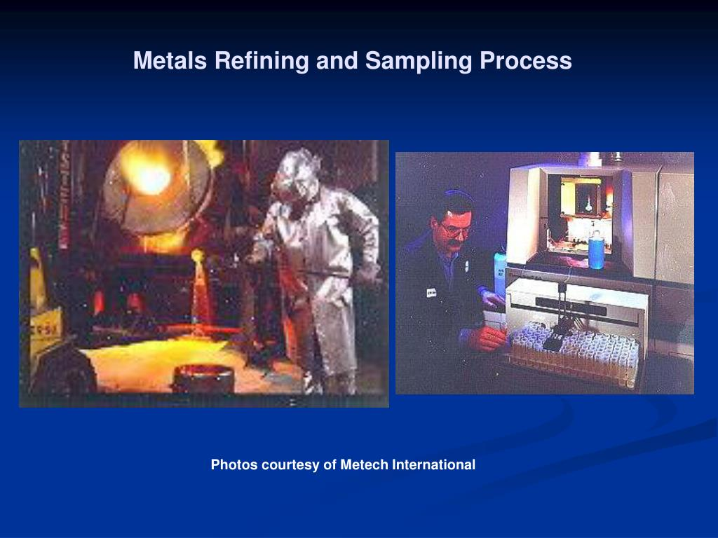 Metals Refining and Sampling Process