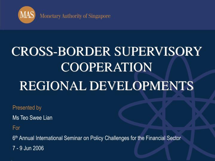 Cross border supervisory cooperation regional developments