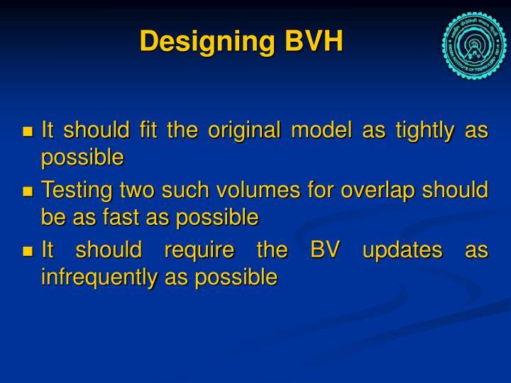 Designing BVH