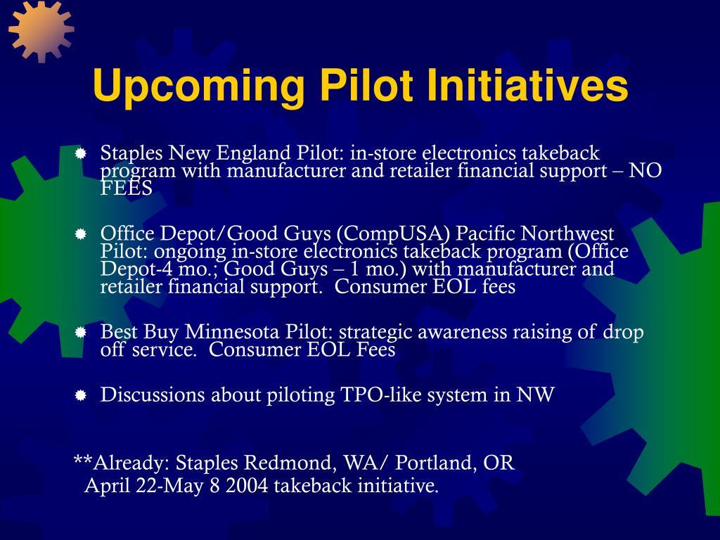 Upcoming Pilot Initiatives