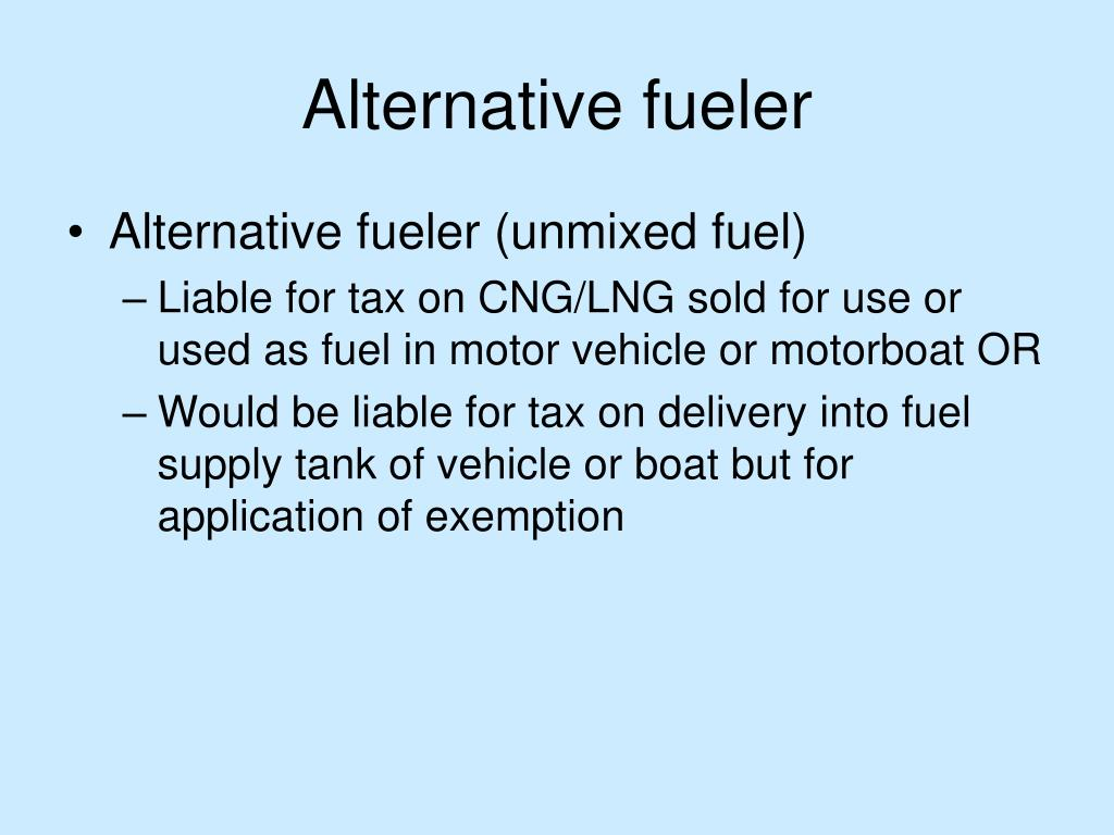 Alternative fueler