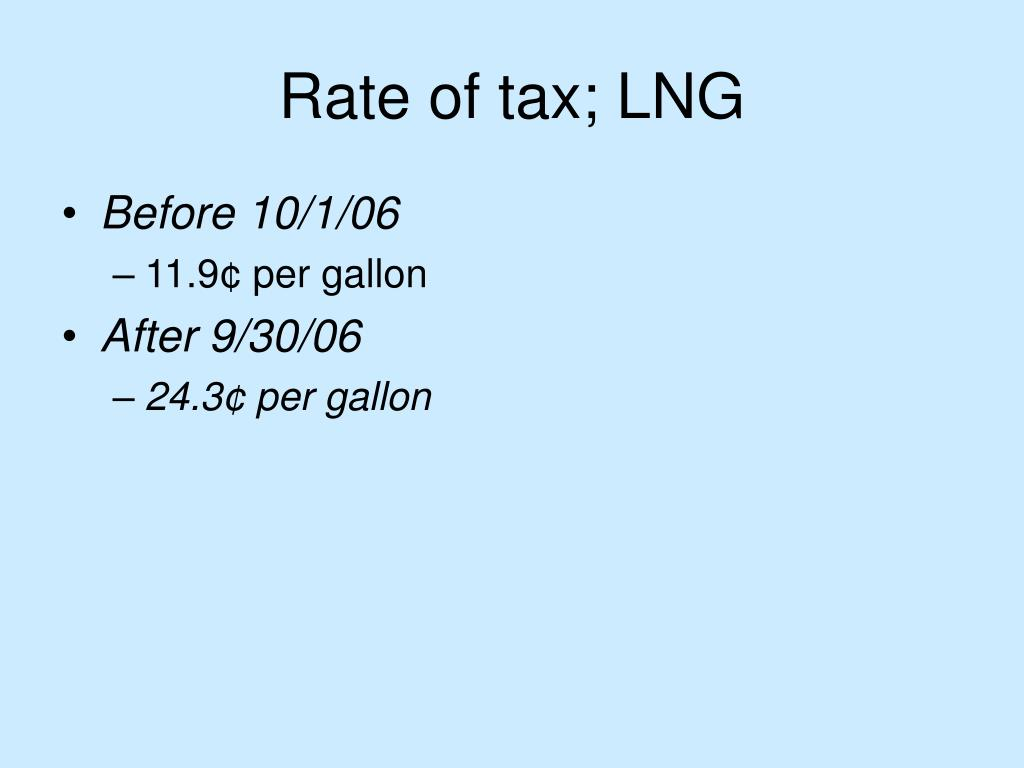 Rate of tax; LNG