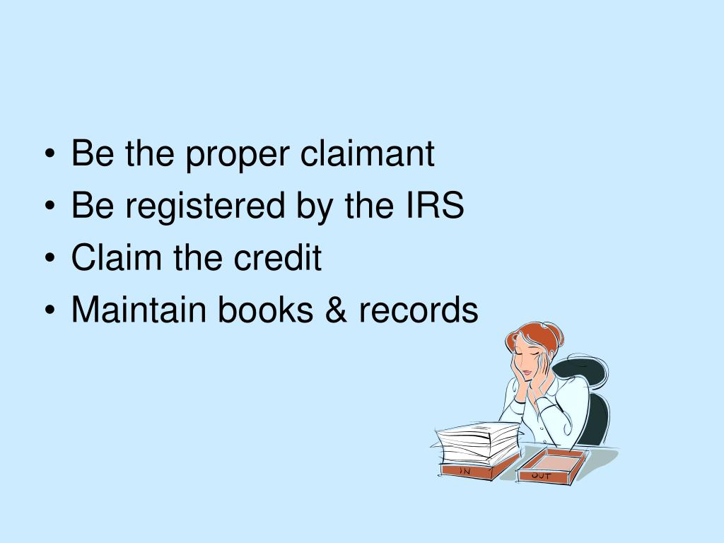 Be the proper claimant