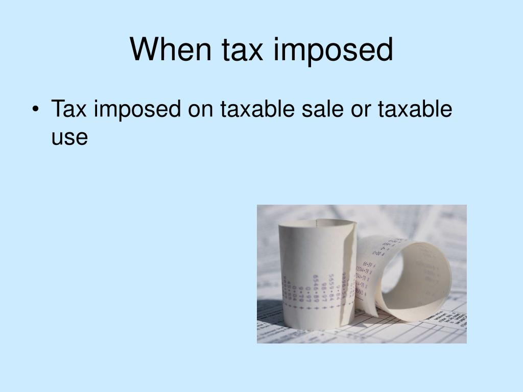 When tax imposed