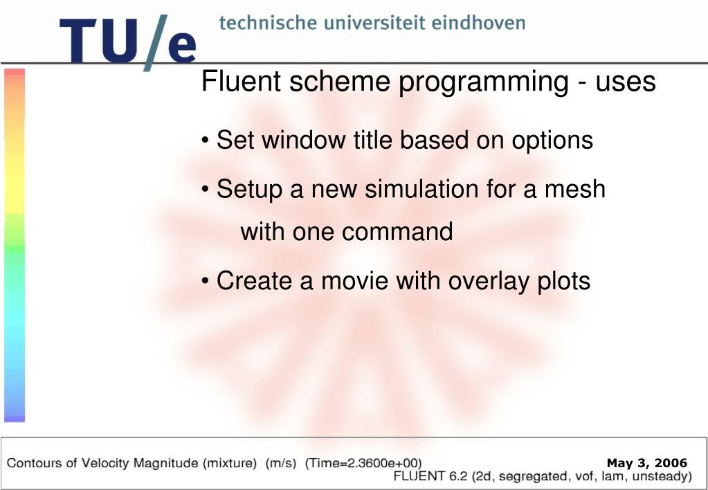 Fluent scheme programming - uses