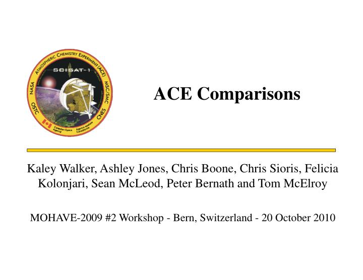 ACE Comparisons