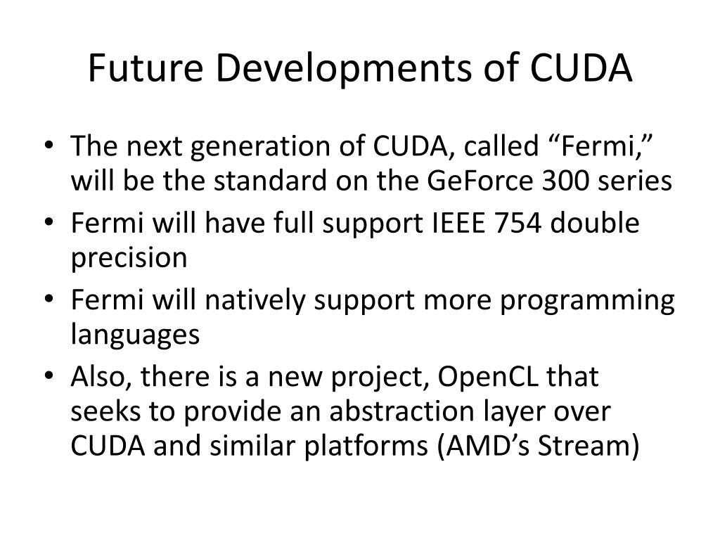 Future Developments of CUDA