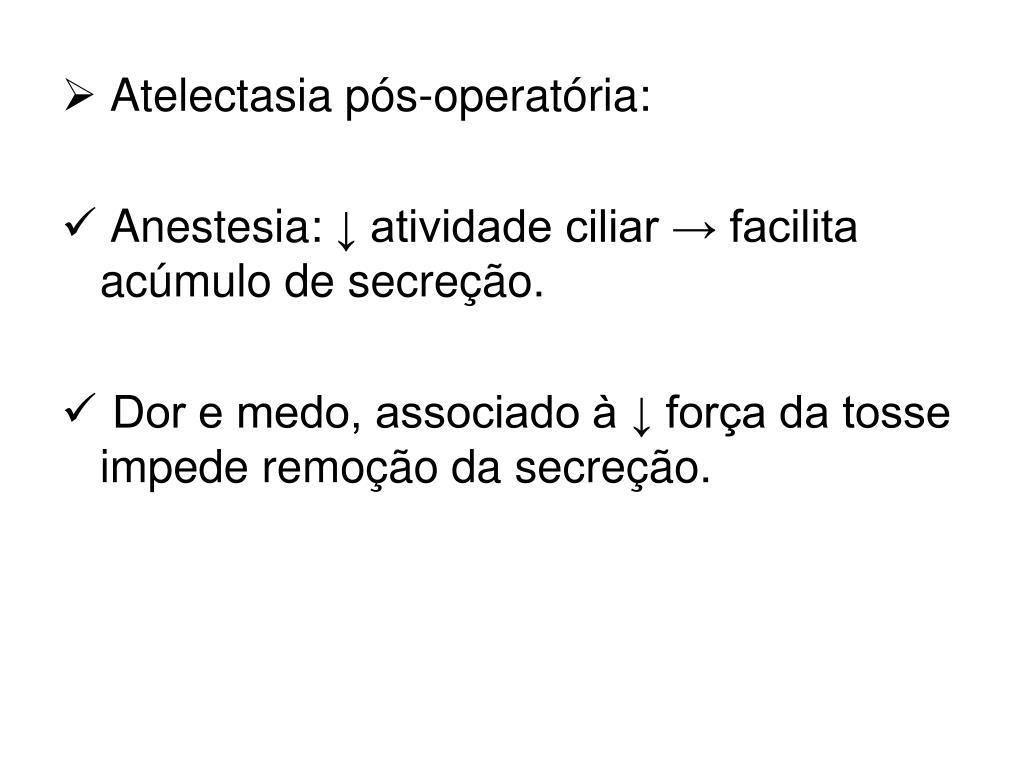 Atelectasia pós-operatória: