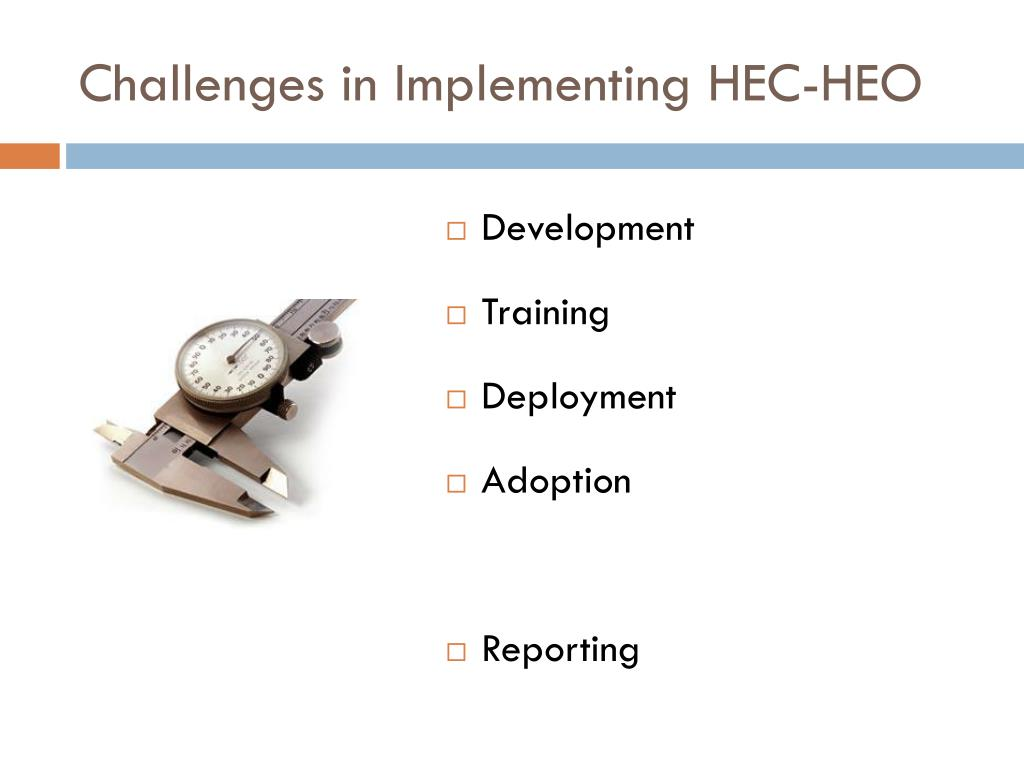 Challenges in Implementing HEC-HEO