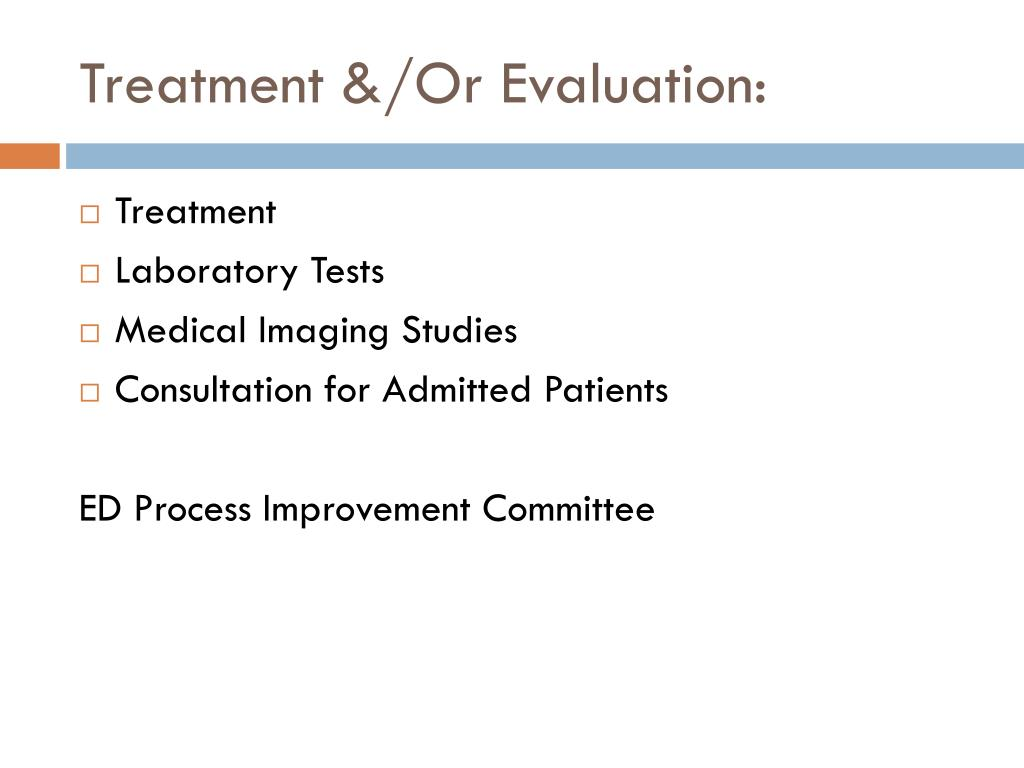 Treatment &/Or Evaluation: