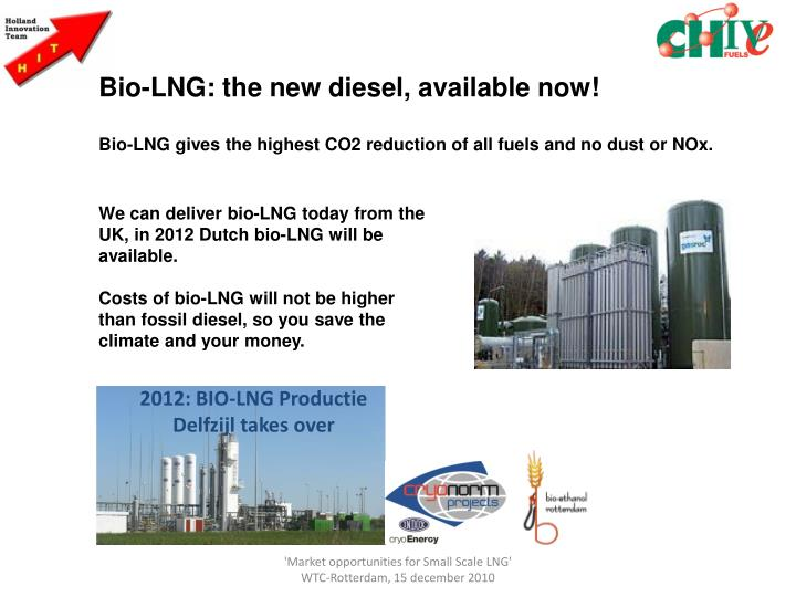 Bio-LNG: the new diesel, available now!