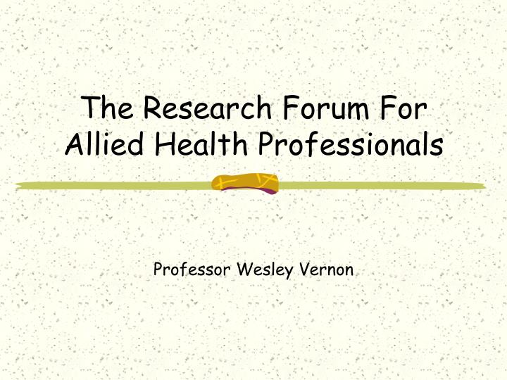 The research forum for allied health professionals