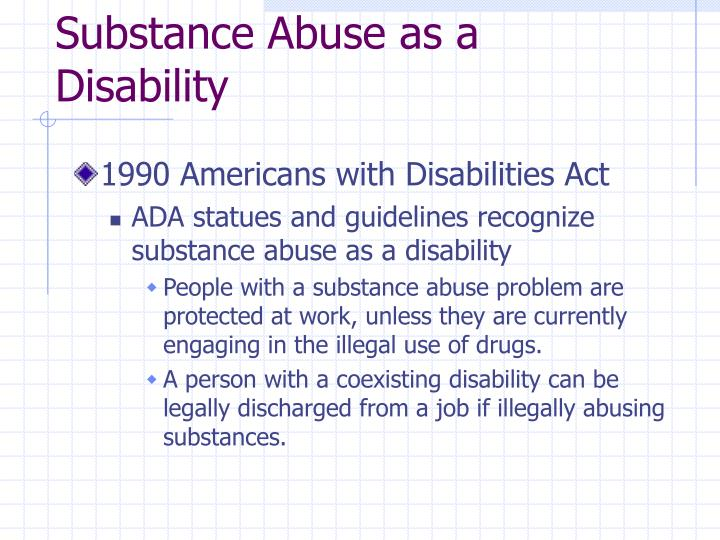 Substance abuse as a disability l.jpg