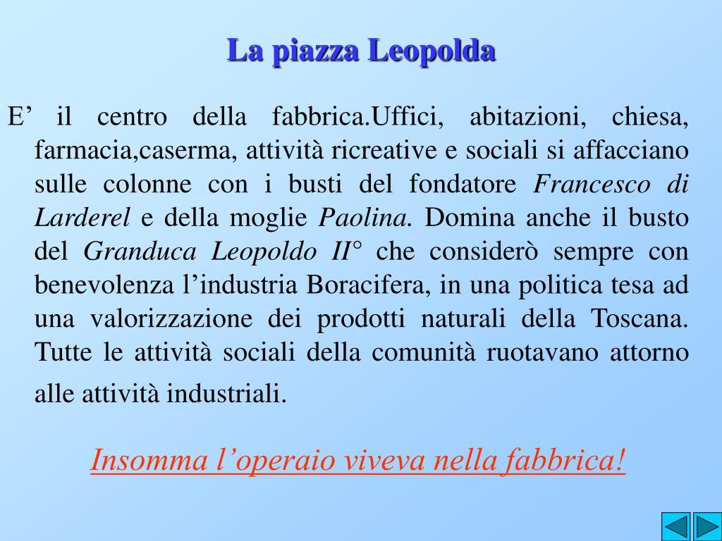 La piazza Leopolda