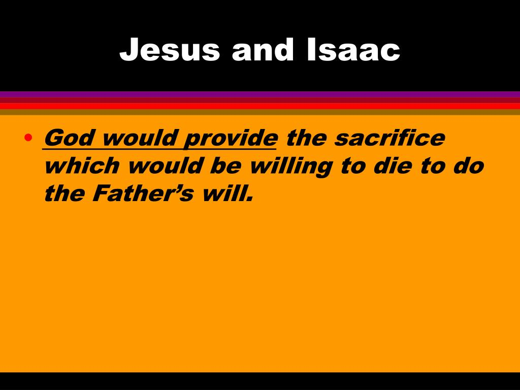 Jesus and Isaac