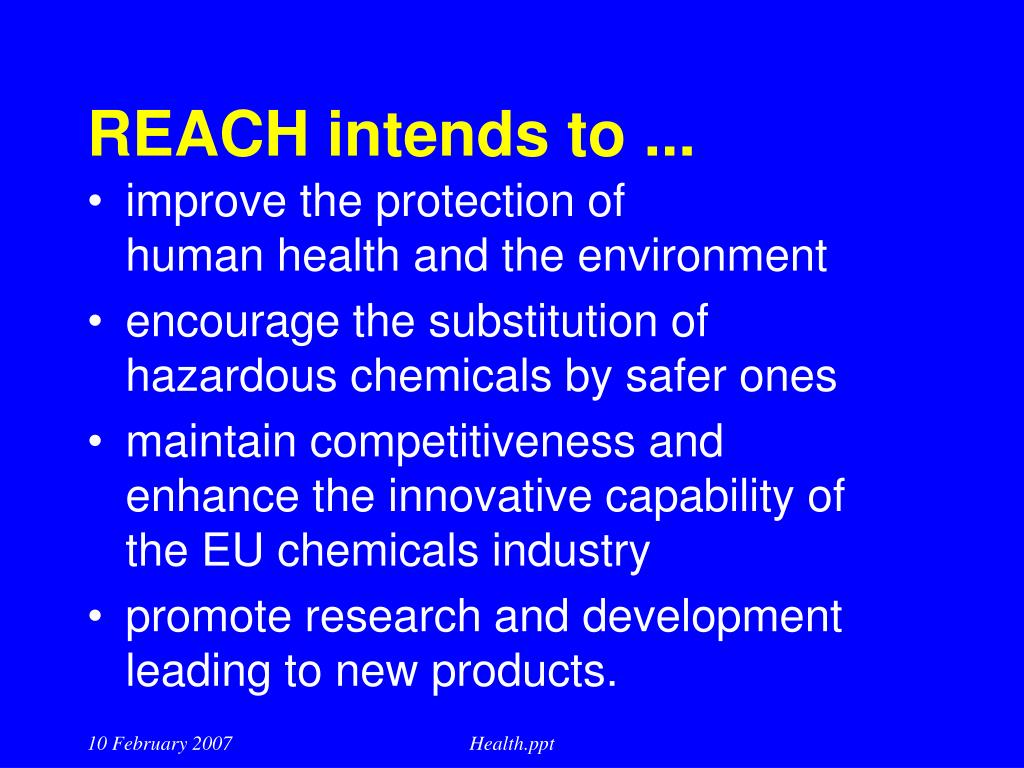 REACH intends to ...