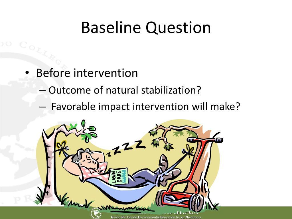 Baseline Question
