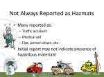 not always reported as hazmats