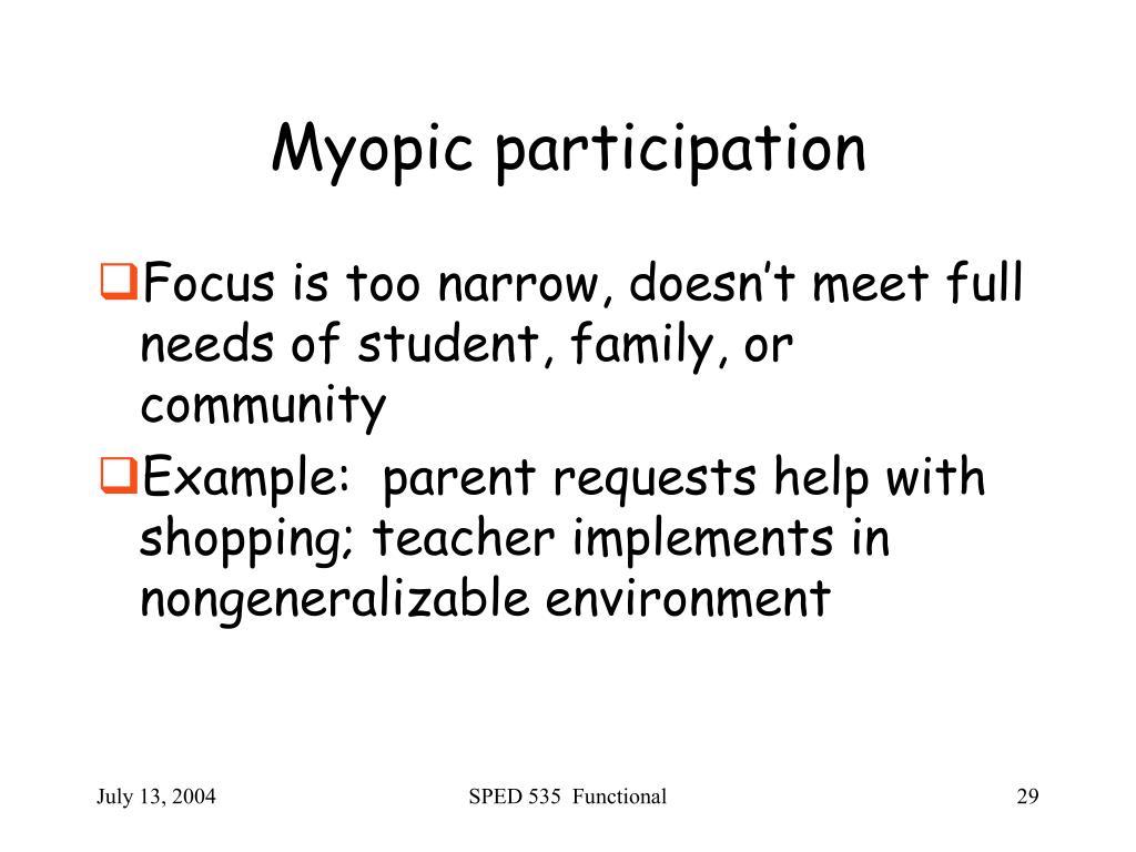 Myopic participation