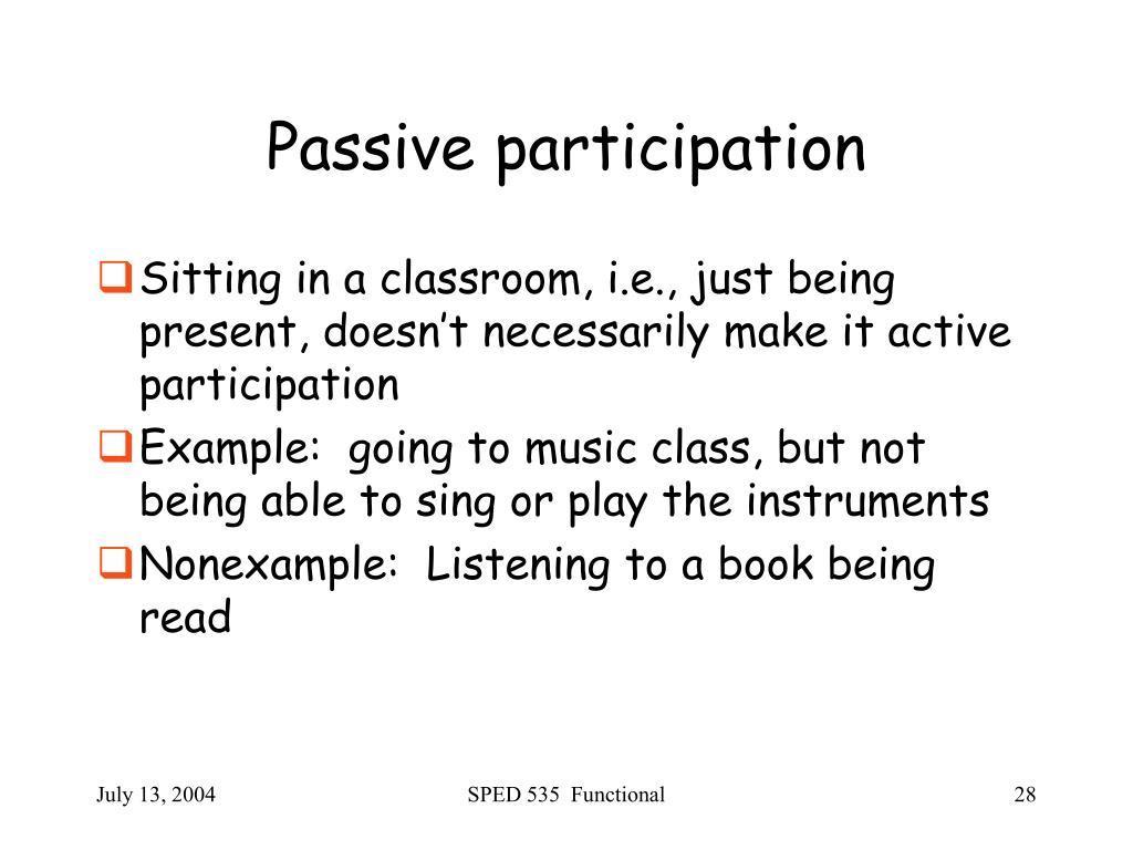 Passive participation