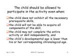 the child should be allowed to participate in the activity even when