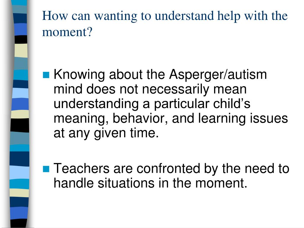 How can wanting to understand help with the moment?