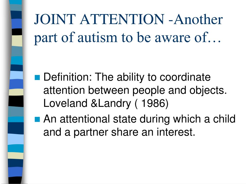 JOINT ATTENTION -Another part of autism to be aware of…