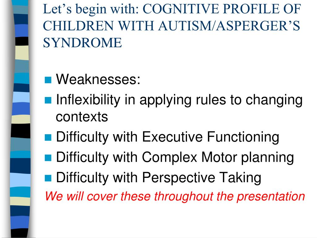 Let's begin with: COGNITIVE PROFILE OF CHILDREN WITH AUTISM/ASPERGER'S SYNDROME