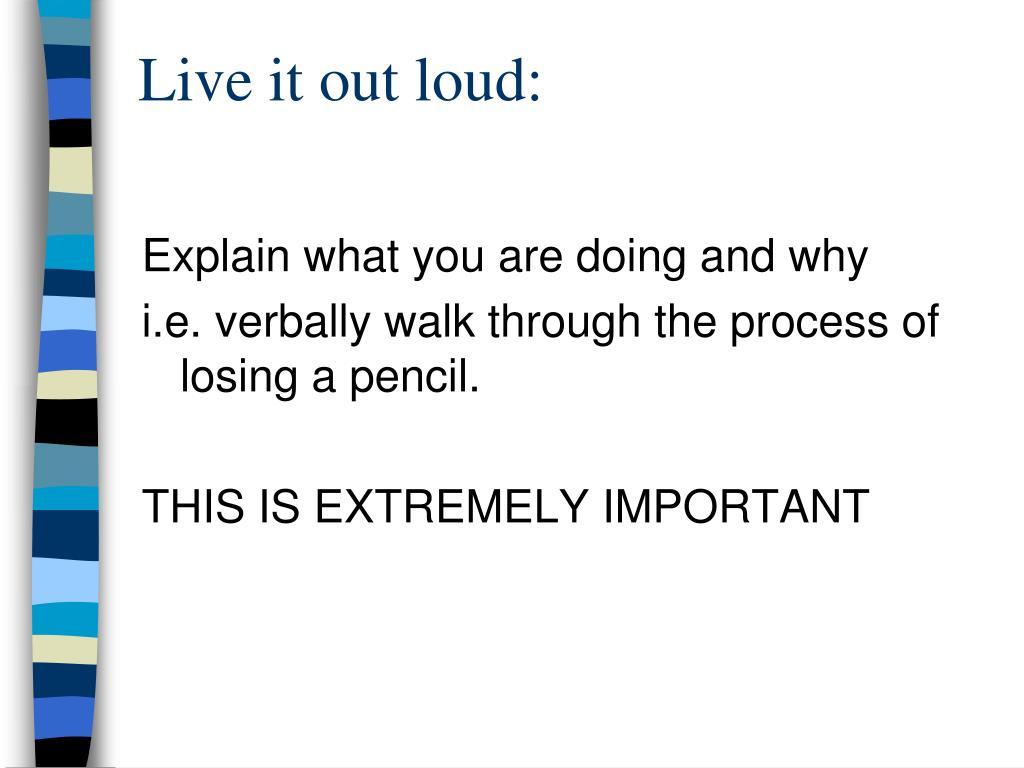 Live it out loud: