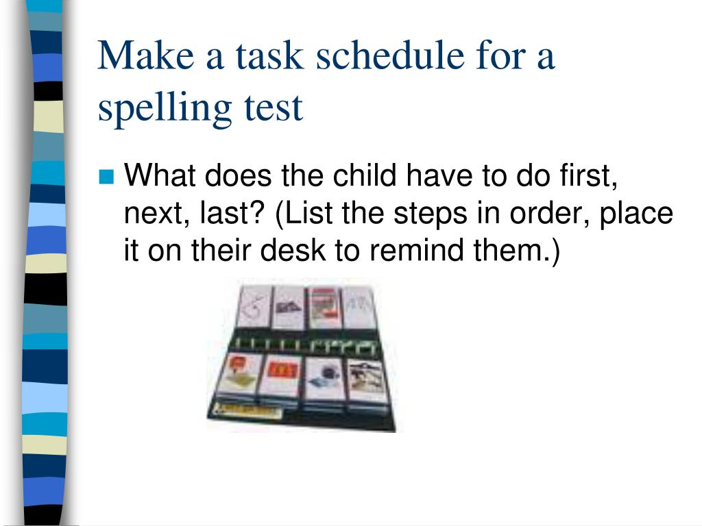 Make a task schedule for a spelling test