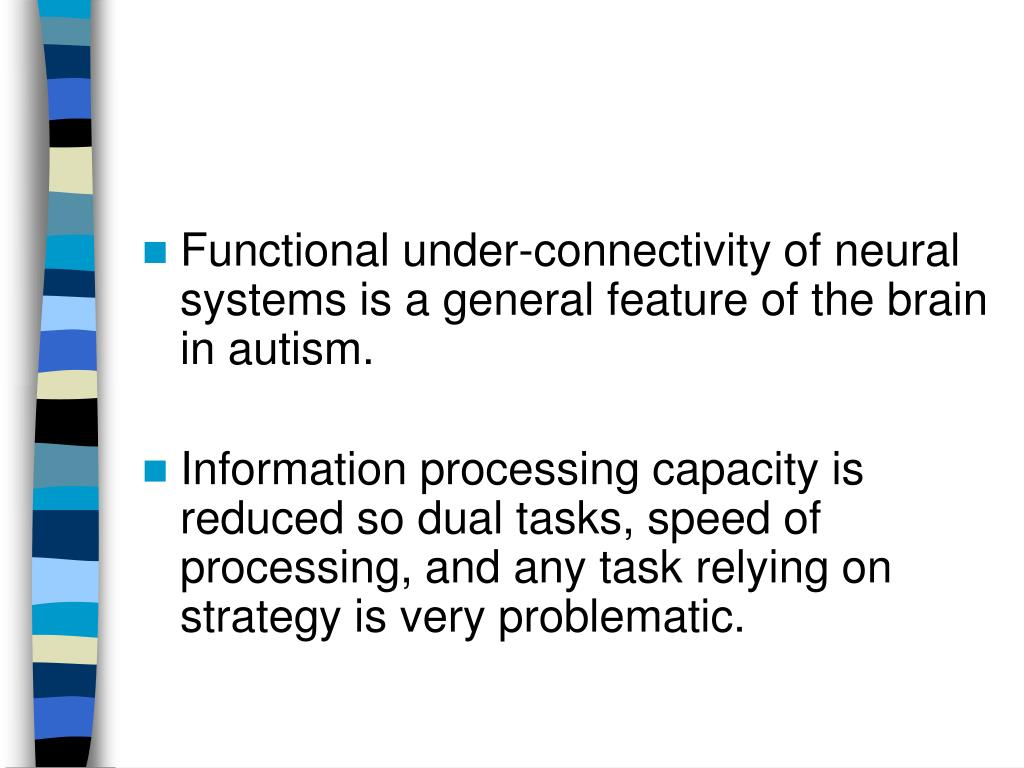 Functional under-connectivity of neural systems is a general feature of the brain in autism.