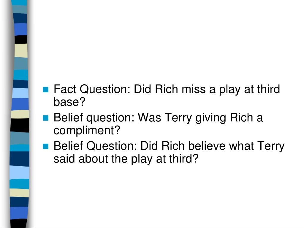 Fact Question: Did Rich miss a play at third base?
