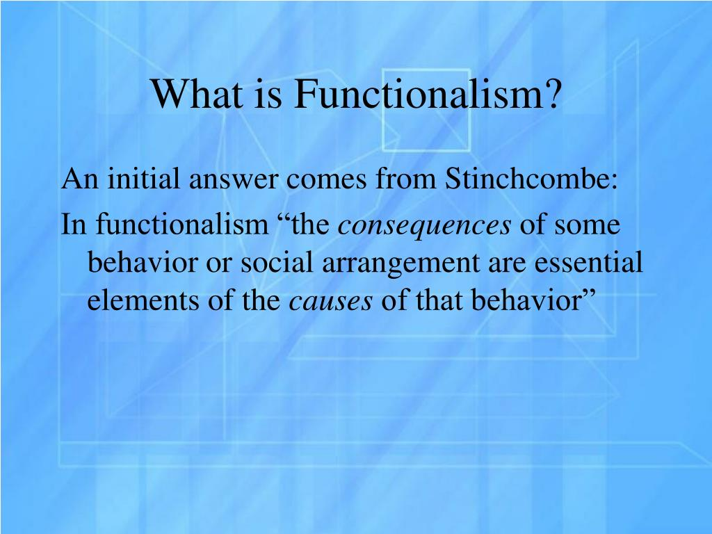 functionalism presentation Functionalism functionalism reigned as the dominant theoretical perspective often referred to as structural functionalism two leading functionalist talcott.