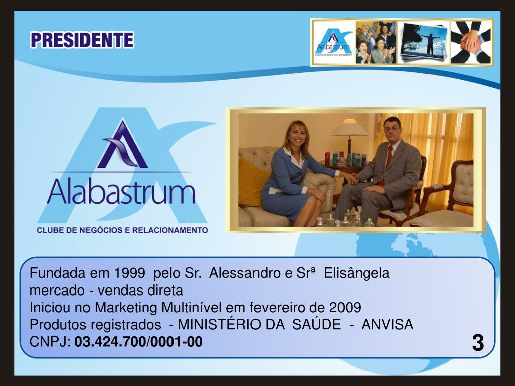 Fundada em 1999  pelo Sr.  Alessandro e