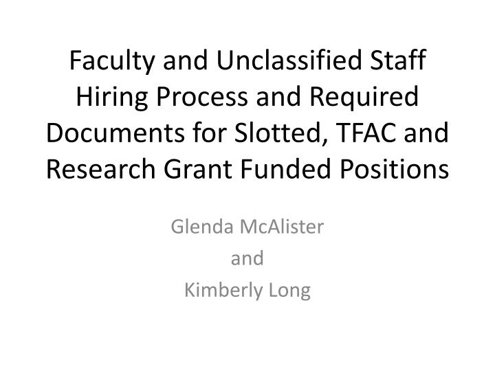 Faculty and Unclassified Staff Hiring Process and Required Documents for Slotted, TFAC and Research ...