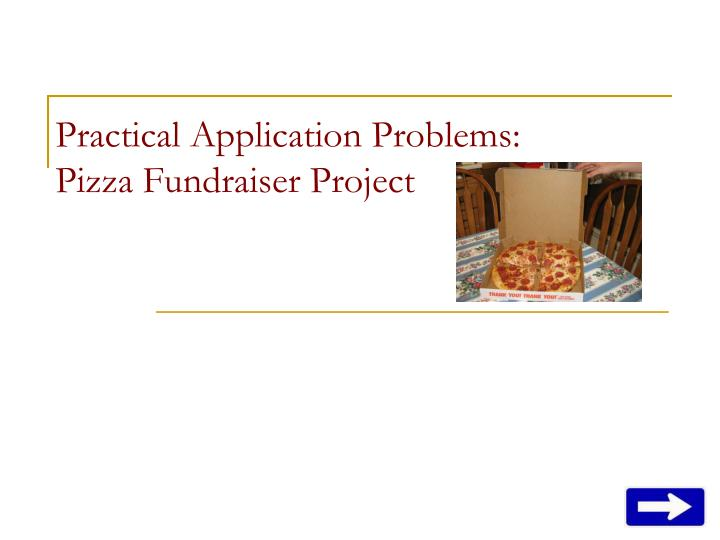 Practical application problems pizza fundraiser project l.jpg