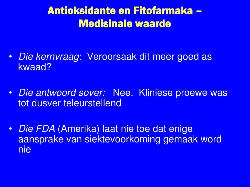 Antioksidante en Fitofarmaka – Medisinale waarde