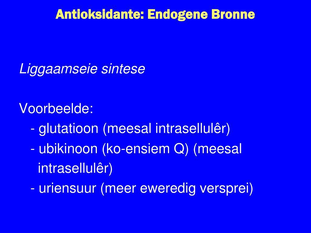 Antioksidante: Endogene Bronne