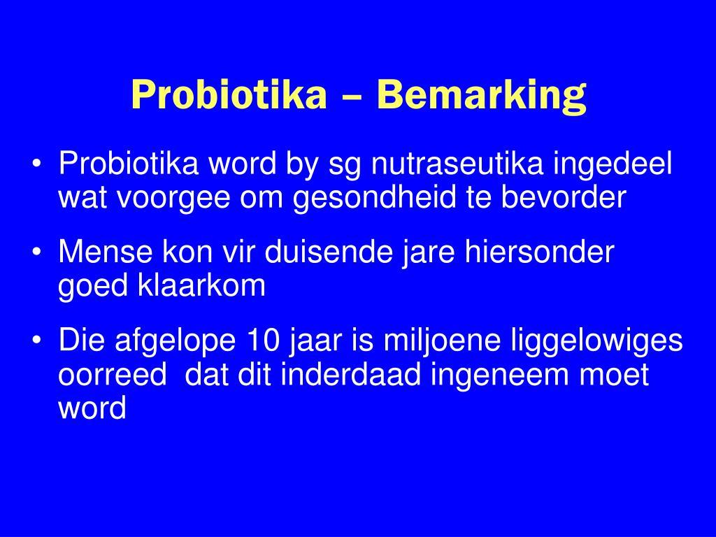 Probiotika – Bemarking