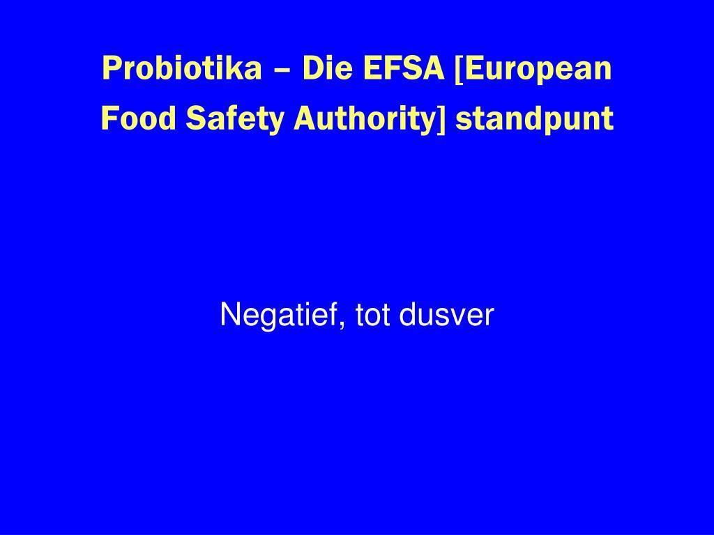 Probiotika – Die EFSA [European Food Safety Authority] standpunt