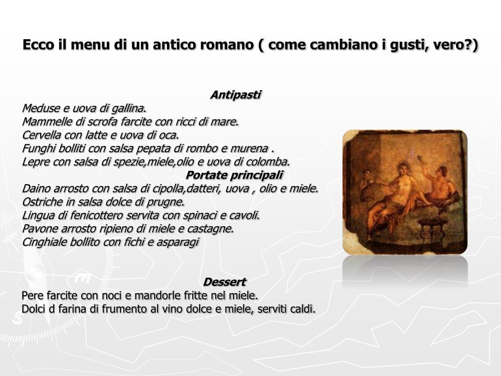 Ecco il menu di un antico romano ( come cambiano i gusti, vero?)