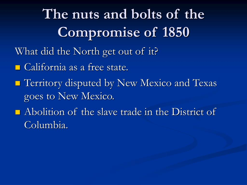 The nuts and bolts of the Compromise of 1850