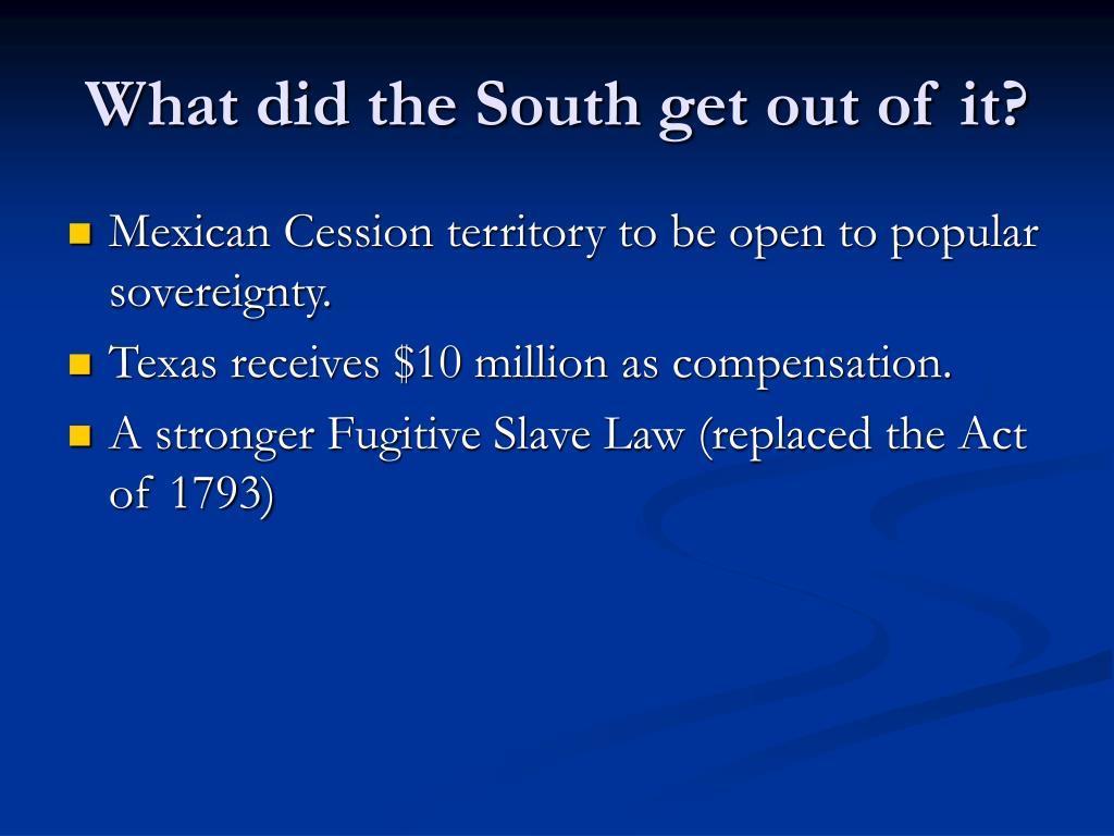What did the South get out of it?