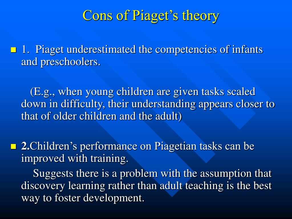piaget underestimated childrens cognitive abilities in his theory Piaget's theory of cognitive several lines of research suggest that piaget may have underestimated the ages at children's abilities to use maps.