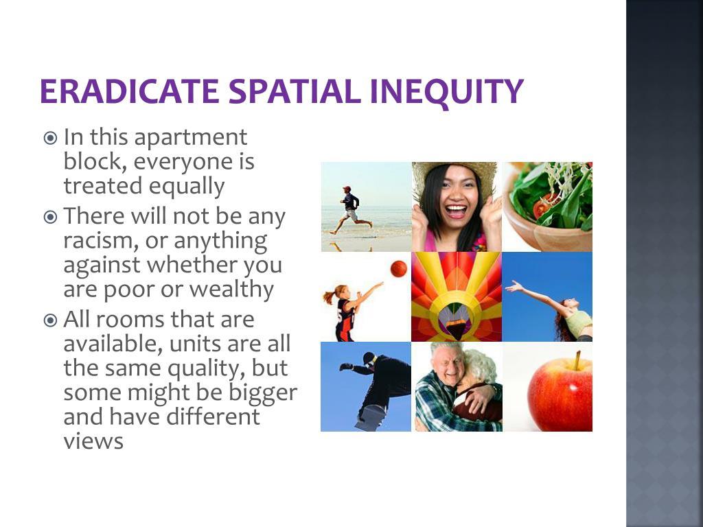 Eradicate Spatial Inequity